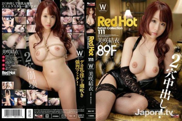 JAV Download Yui Misaki [RED 197] Red Hot Fetish Collection Vol.111 : 美咲結衣 2015 03 16